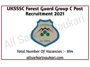 Read more about the article UKSSSC Forest Guard Group C Post Recruitment 2021